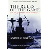 The Rules of the Game: Jutland and British Naval Commandby Andrew Gordon