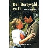 "Andre Mairock - Der Bergwald ruft. Romanvon ""Andre Mairock"""
