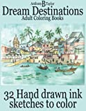 img - for Adult Coloring Books: Dream Destinations - 32 Hand drawn ink sketches to color (I Love it Coloring Books) (Volume 1) book / textbook / text book