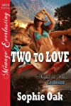 Two to Love [Nights in Bliss, Colorad...