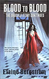Blood to Blood: The Dracula Story continues by Elaine Bergstrom