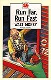 Run Far, Run Fast (Walt Morey Adventure Library)
