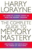 The Complete Guide to Memory Mastery: How to Organize and Develop the Power of Your Mind (072253681X) by Harry Lorayne