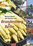 : Reisen durch die Küchen von Brandenburg & Berlin