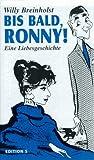 Bis bald, Ronny: Eine Liebesgeschichte (German Edition) (3704606928) by Breinholst, Willy