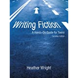 Writing Fiction: A Hands-On Guide for Teens: Canadian Editionby Heather Wright