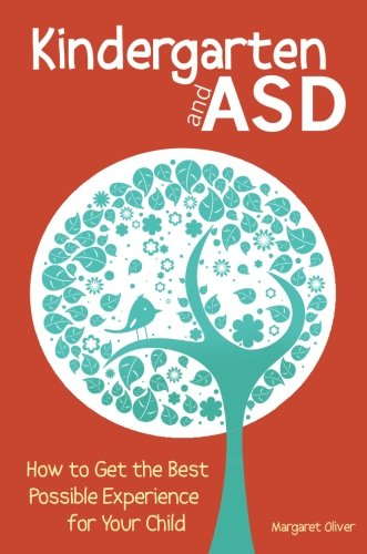 Kindergarten and ASD: How to Get the Best Possible Experience for your Child PDF