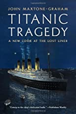 Titanic tragedy : a new look at the lost liner