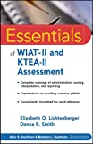 Essentials of WIAT-II and KTEA-II Assessment (Essentials of Psychological Assessment)