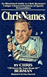 Chrisnames: An Illustrated Guide to Chris Bermans Unique Characterizations of Sports Personalities