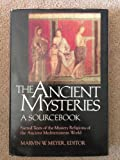 img - for The Ancient mysteries: A sourcebook : sacred texts of the mystery religions of the ancient Mediterranean world book / textbook / text book
