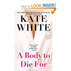 A Body To Die For - Kate White