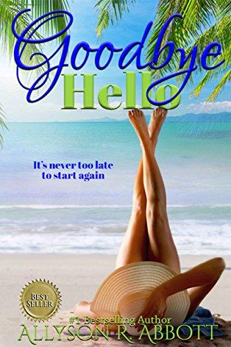 Book: Goodbye, Hello - A Silver Years Romance by Allyson R. Abbott