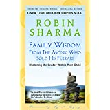 Family Wisdom from the Monk Who Sold His Ferrariby Robin Sharma