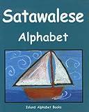 Satawalese Alphabet (Island Alphabet Books)