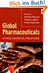 Global Pharmaceuticals: Ethics, Marke...