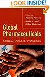 Global Pharmaceuticals: Ethics, Marke...
