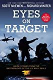 By Scott McEwen Eyes on Target: Inside Stories from the Brotherhood of the U.S. Navy SEALs (1st Edition)