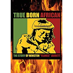 "True Born African: The Story Of Winston ""Flames"" Jarrett"