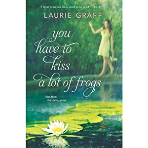 You Have to Kiss a Lot of Frogs | [Laurie Graff]