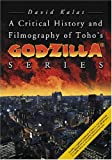 img - for A Critical History and Filmography of Toho's Godzilla  Series book / textbook / text book