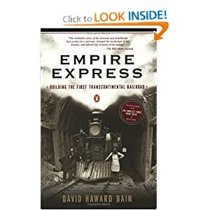 Empire Express: Building the First Transcontinental Railroad by David Haward Bain