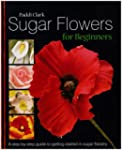 Sugar Flowers for Beginners: A Step-b...