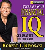 img - for Rich Dad's Increase Your Financial IQ: Get Smarter with Your Money [RICH DADS INCREASE YOUR FIN 3D] book / textbook / text book