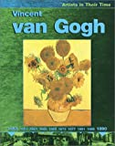Vincent Van Gogh (Artists in Their Time) (0531166481) by Thomson, Ruth