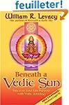 Beneath a Vedic Sun: Discover Your Li...