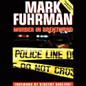 Murder in Brentwood Audiobook by Mark Fuhrman Narrated by Jeff Riggenbach