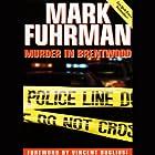 Murder in Brentwood Hörbuch von Mark Fuhrman Gesprochen von: Jeff Riggenbach