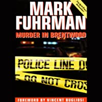 Murder in Brentwood (       UNABRIDGED) by Mark Fuhrman Narrated by Jeff Riggenbach