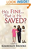 He's Fine...But is He Saved?: Official Re-Release