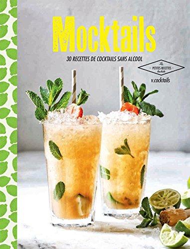 Mocktails: 30 recettes de cocktails sans alcool (Cuisine)