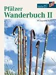 Pf�lzer Wanderbuch 2 - 40 ausgew�hlte...