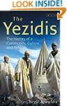 The Yezidis: The History of a Communi...