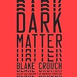 Dark Matter: A Novel (audio edition)