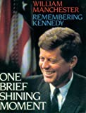 One Brief Shining Moment: Remembering Kennedy (0316545112) by Manchester, William