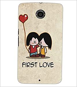 MOTOROLA GOOGLE NEXUS 6 FIRST LOVE Designer Back Cover Case By PRINTSWAG