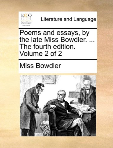 Poems and essays, by the late Miss Bowdler. ... The fourth edition. Volume 2 of 2