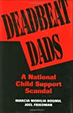 Deadbeat Dads: A National Child Support Scandal