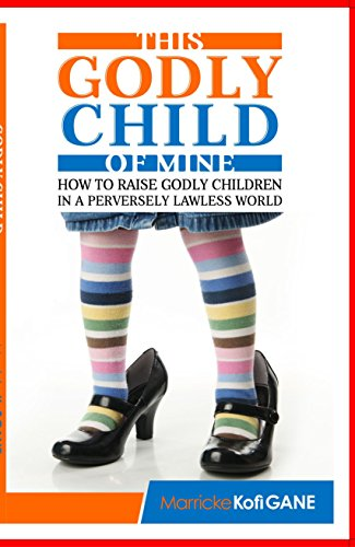This Godly Child Of Mine by Charles Kofi Fekpe ebook
