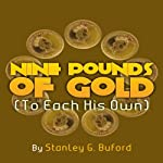 Nine Pounds of Gold: Adventures of Bick & Stink | Stanley Buford