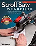 img - for Scroll Saw Workbook, 3rd Edition: Learn to Master Your Scroll Saw in 25 Skill-Building Chapters book / textbook / text book
