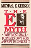 The E-Myth: Why Most Small Businesses Don't Work and What to Do About It (0887304729) by Gerber, Michael E.