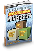 Build, Discover, Survive! Mastering Minecraft Strategy Guide (Bradygames)