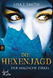 Der magische Zirkel - Die Hexenjagd: Band 5 (DER MAGISCHE ZIRKEL (The Secret Circle))