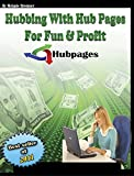Hubbing with Hubpages for Fun and Profit Report