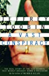 A Vast Conspiracy: The Real Story of...